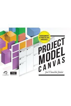 Project Model Canvas - Gerenciamento de Projetos Sem Burocracia - Finocchio Júnior,José | Nisrs.org