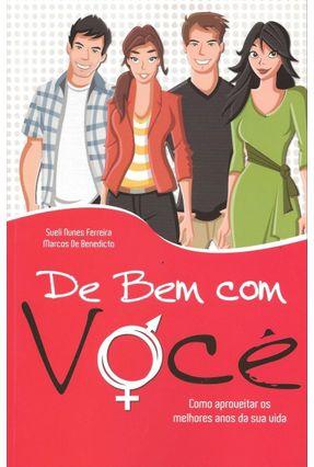 De Bem Com Você - 8ª Ed. 2013 - Benedicto,Marcos de Ferreira,Sueli Nunes | Hoshan.org