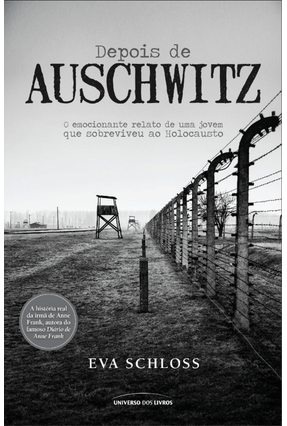 Depois de Auschwitz - o Emocionante Relato de Uma Jovem Que Sobreviveu ao Holocausto - Schloss,Eva | Hoshan.org