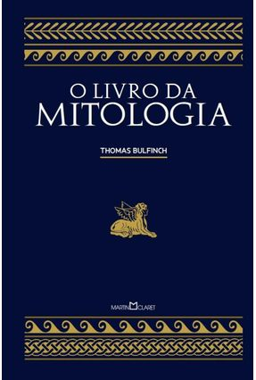 O Livro da Mitologia - A Idade da Fábula - Bulfinch,Thomas | Tagrny.org