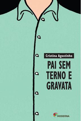 Pai Sem Terno e Gravata - Agostinho,Cristina pdf epub