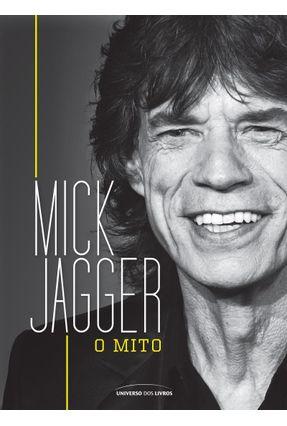 Mick Jagger - o Mito - Universo dos Livros pdf epub