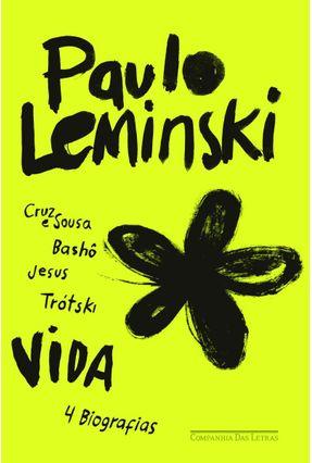 Vida - 4 Biografias - Leminski,Paulo pdf epub