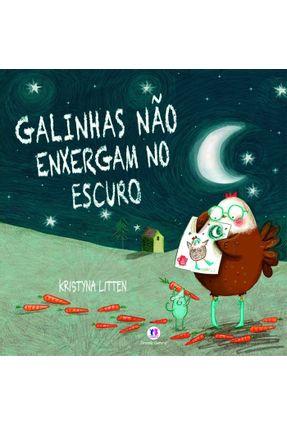 Galinhas Não Enxergam No Escuro - Kristyna Litten | Hoshan.org