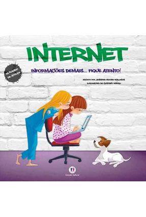 Internet - Informações Demais... Fique Atento! - Mallinos,Jennifer Moore | Nisrs.org