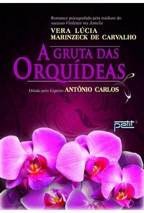 A Gruta Das Orquídeas - Carvalho,Vera Lucia Marinzeck pdf epub