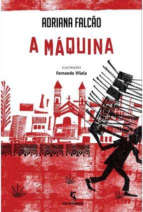 A Máquina - 2ª Ed. 2013 - Falcão,Adriana | Hoshan.org