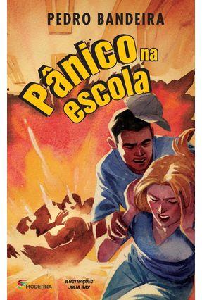 Pânico na Escola - 2ª Ed. 2013 - Bandeira,Pedro   Hoshan.org
