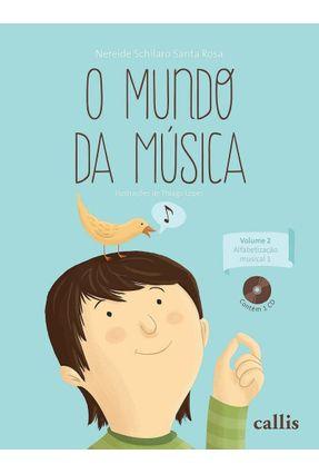 O Mundo da Música Vol. 2 - Alfabetização Musical 1 + CD - Rosa,Nereide Schilaro Santa pdf epub