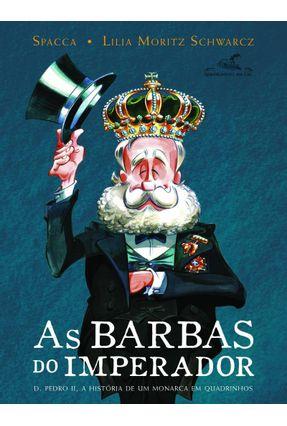 As Barbas do Imperador - Schwarcz,Lilia Moritz Spacca   Hoshan.org