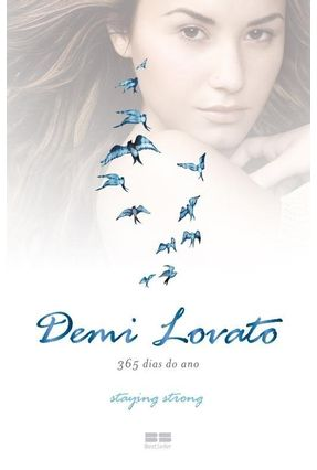 Demi Lovato - 365 Dias do Ano - Staying Strong - Lovato,Demi | Tagrny.org