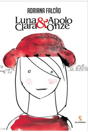 Luna Clara & Apolo Onze - 3ª Ed. 2013 - Falcão,Adriana | Hoshan.org
