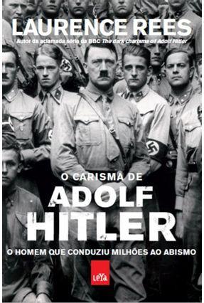 O Carisma De Adolf Hitler - Rees,Laurence pdf epub