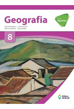 Projeto Apoema - Geografia - 8º Ano - Magalhães,Cláudia Lilian Sourient Marcos Gonçalves E Roseni Rudek | Hoshan.org