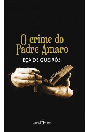 O Crime do Padre Amaro - Col. A Obra Prima de Cada Autor - Série Ouro 11 - Queirós,Eça De | Hoshan.org