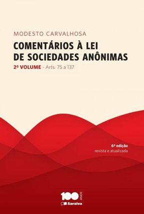 Comentários À Lei de Sociedades Anônimas - Vol. 2 - 6ª Ed. 2014 - Carvalhosa,Modesto   Tagrny.org