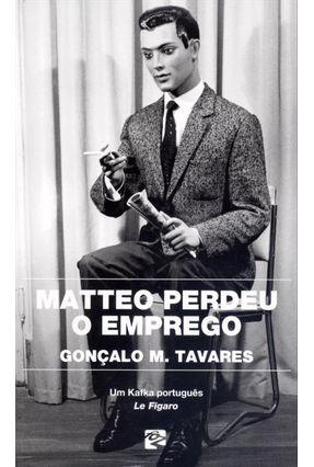 Matteo Perdeu o Emprego - Tavares,Gonçalo M. | Hoshan.org