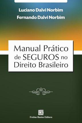 Manual Prático de Seguros No Direito Brasileiro - Dalvi,Luciano Dalvi,Fernando   Hoshan.org