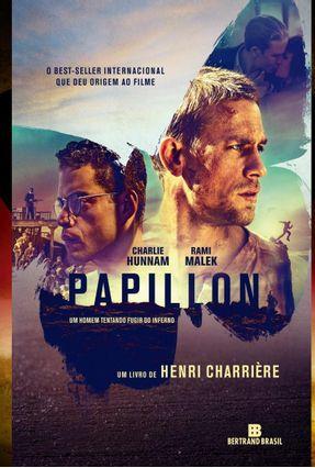 Papillon - o Homem Que Fugiu do Inferno - Charrière,Henri | Hoshan.org