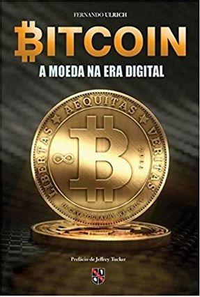 Bitcoin - A Moeda na Era Digital - Ulrich,Fernando | Tagrny.org