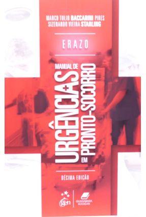 Erazo - Manual de Urgencias Em Pronto-Socorro - 10 Ed. 2014 - Pires,Marco Tulio Baccarini Starling,Sizenando Vieira pdf epub