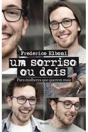 Um Sorriso ou Dois - Para Mulheres Que Querem Mais - Elboni,Frederico pdf epub