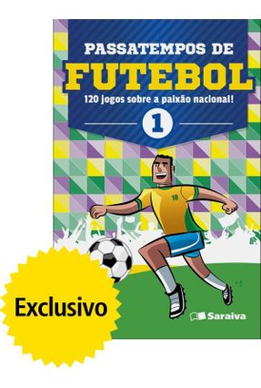 Passatempos de Futebol - 120 Jogos Sobre A Paixão Nacional - Vol. 1 - Equipe Coquetel | Tagrny.org