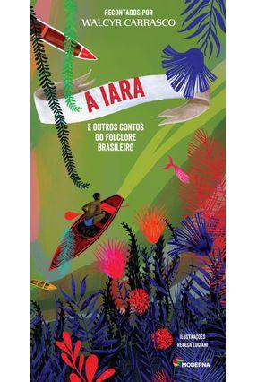 A Iara e Outros Contos do Folclore Brasileiro - 2ª Ed. 2014 - Carrasco,Walcyr | Tagrny.org