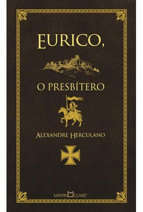 Eurico, o Presbítero - 2ª Ed. 2014 - Col. A Obra-Prima de Cada Autor - Herculano,Alexandre | Nisrs.org