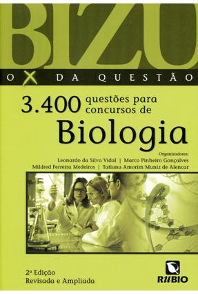 Bizu - o X da Questão - 3.400 Questões Para Concursos de Biologia - Vidal,Leonardo da Silva Gonçalves,Marco Pinheiro Medeiros,Mildred Ferreira | Hoshan.org