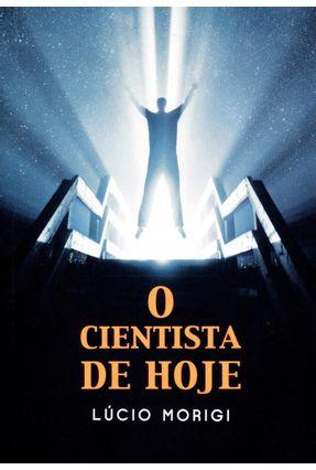 Edição antiga - O Cientista de Hoje - Morigi,Lúcio | Tagrny.org