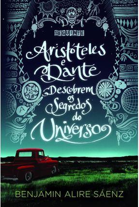 Aristóteles e Dante Descobrem o Segredo do Universo - Saenz,Benjamin Alire pdf epub