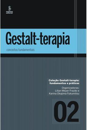 Gestalt-Terapia - Conceitos Fundamentais - Fukumitsu,Karina Okajima Frazão,Lilian Meyer | Tagrny.org