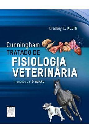 Tratado de Fisiologia Veterinária - 5ª Edição 2014 - Cunningham,James G. | Hoshan.org