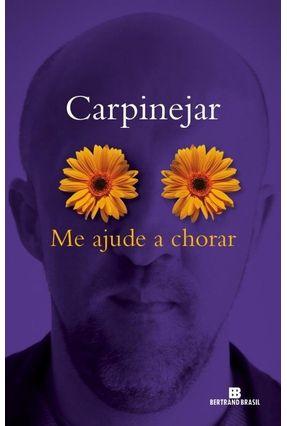 Me Ajude A Chorar - Carpinejar pdf epub