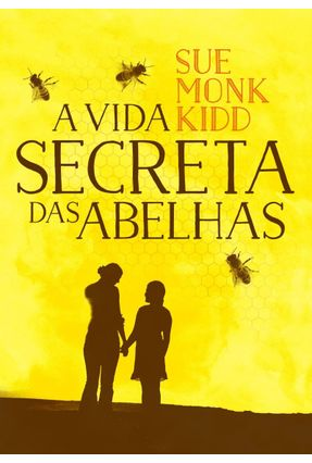 A Vida Secreta Das Abelhas - Kidd,Sue Monk | Hoshan.org