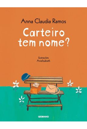 Carteiro Tem Nome? - Ramos,Anna Claudia   Hoshan.org