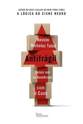 Antifrágil - Coisas Que Se Beneficiam Com o Caos - Taleb,Nassim Nicholas | Tagrny.org