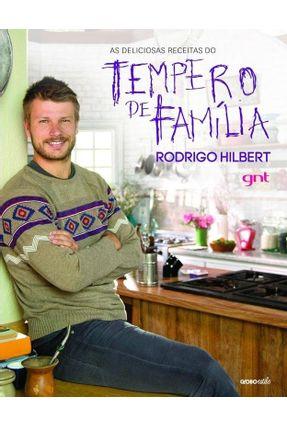 As Deliciosas Receitas do Tempero de Família - Hilbert ,Rodrigo | Tagrny.org