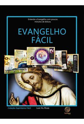 Evangelho Fácil - Col. Espiritismo Fácil - Rivas,Luis Hu | Tagrny.org