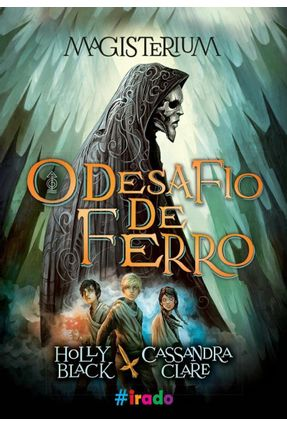 Magisterium - o Desafio de Ferro - Black,Holly Clare,Cassandra   Hoshan.org