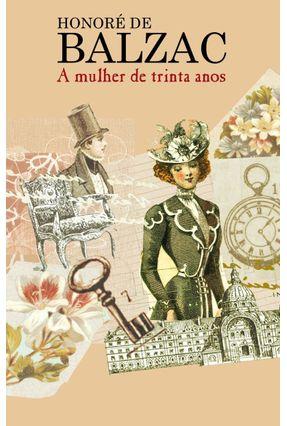 A Mulher De Trinta Anos - Balzac,Honoré de | Hoshan.org