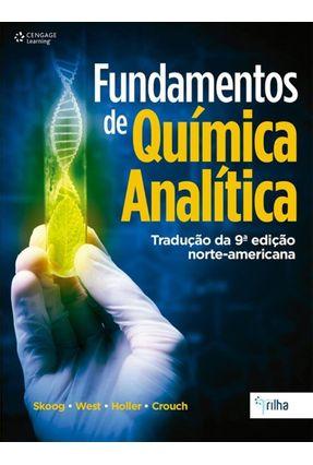 Fundamentos de Química Analítica - 9ª Ed. 2014 - Skoog,Douglas A. Holler,F. James West,Donald M. | Hoshan.org