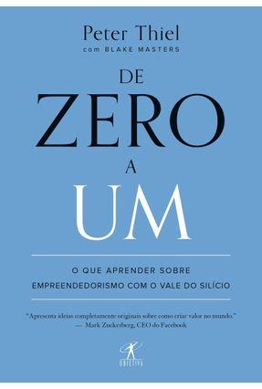 De Zero A Um - o Que Aprender Sobre Empreendedorismo Com o Vale do Silício - Thiel,Peter pdf epub
