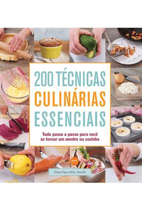 200 Técnicas Culinárias Essenciais - Clara Paul/ Eric Treuillé | Hoshan.org