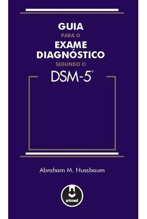 Guia Para o Exame Diagnóstico Segundo o Dsm-5 - Abraham M. Nussbaum pdf epub