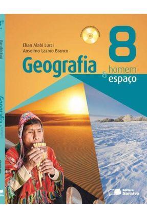 Geografia Homem & Espaço - 8º Ano - 26ª Ed. 2014 - Anselmo Lazaro Branco Elian Alabi Lucci   Hoshan.org