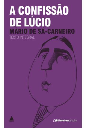 A Confissão de Lúcio - Col. Saraiva de Bolso - Sá-Carneiro,Mário De   Tagrny.org