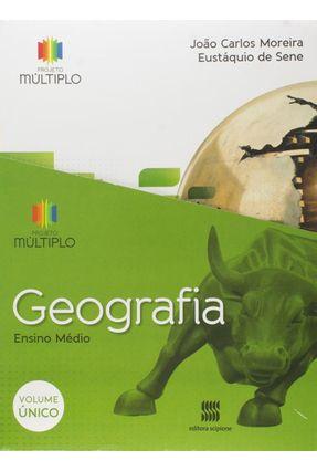 Projeto Múltiplo - Geografia - Ensino Médio - Vol. Único - Moreira,João Carlos | Hoshan.org