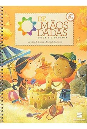 De Mãos Dadas - Ética e Cidadania - 2º Ano - Reformulado - 11ª Ed. 2014 - Amélia Schneiders Avelino Correa | Hoshan.org